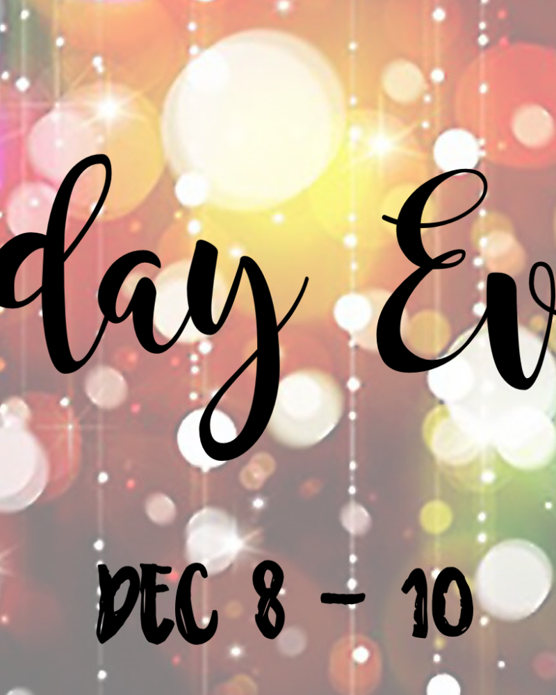 Holiday Events – December 8 – 10